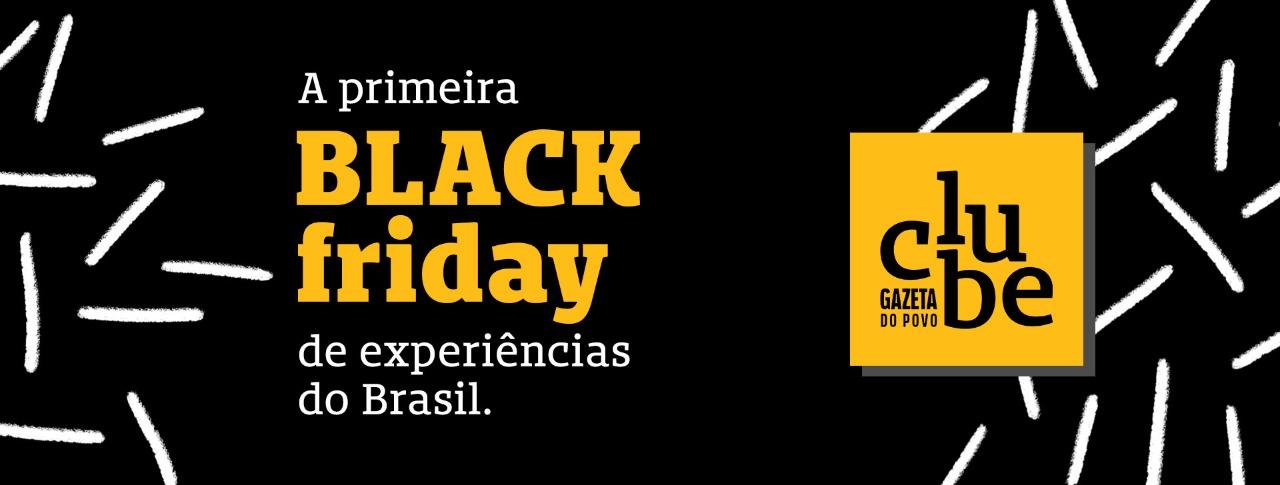Black Friday do Clube Gazeta vai te fazer viver Curitiba