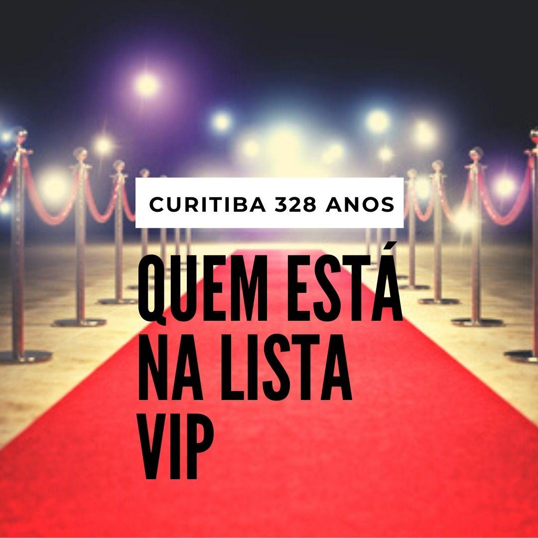Aniversário de Curitiba 328 anos: confira quem está em nossa lista VIP