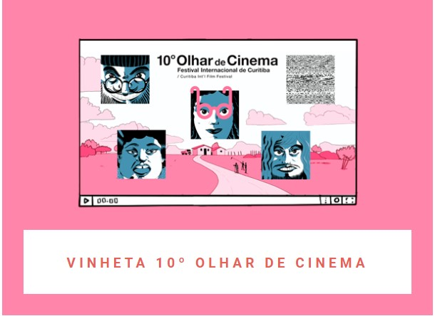 10º Olhar de Cinema: programação e oficinas
